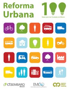 Reforma Urbana 100 ideas para las ciudades de México