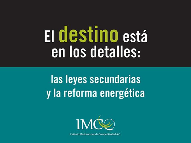 El destino está en los detalles: las leyes secundarias y la reforma energética