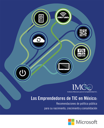 Los Emprendedores de TIC en México. IMCO-Microsoft. 2014